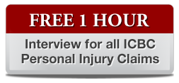 FREE 1 HOUR Interview for all ICBC Personal Injury Claims